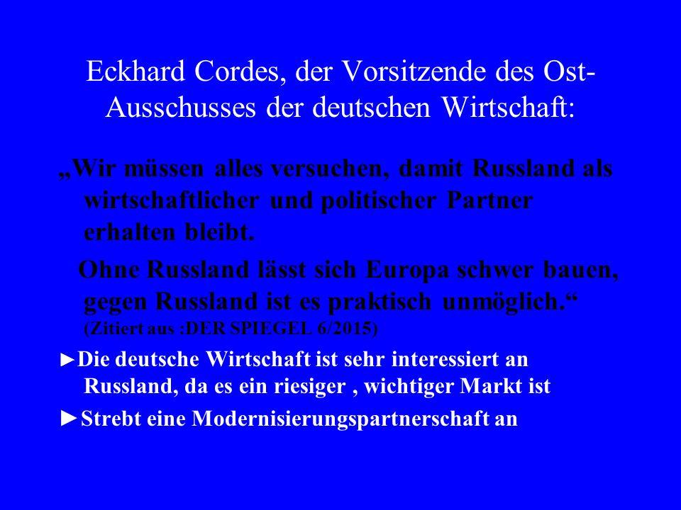 """Eckhard Cordes, der Vorsitzende des Ost- Ausschusses der deutschen Wirtschaft: """"Wir müssen alles versuchen, damit Russland als wirtschaftlicher und politischer Partner erhalten bleibt."""