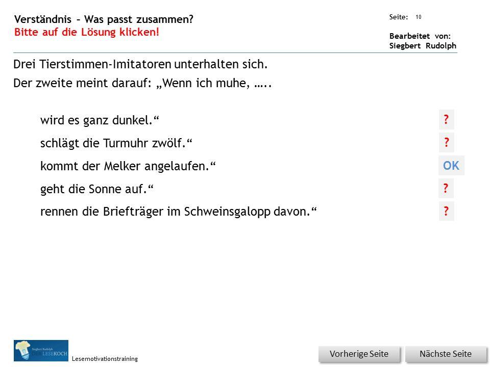 Übungsart: Seite: Bearbeitet von: Siegbert Rudolph Lesemotivationstraining 10 Verständnis – Was passt zusammen? Bitte auf die Lösung klicken! Nächste