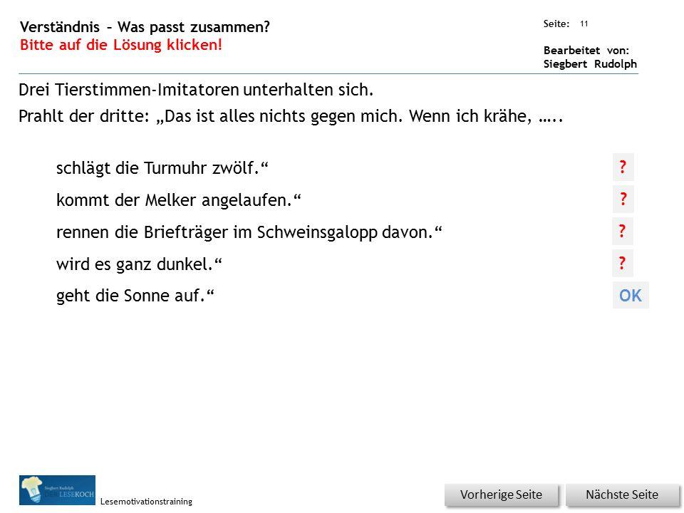 Übungsart: Seite: Bearbeitet von: Siegbert Rudolph Lesemotivationstraining 11 Verständnis – Was passt zusammen? Bitte auf die Lösung klicken! Nächste