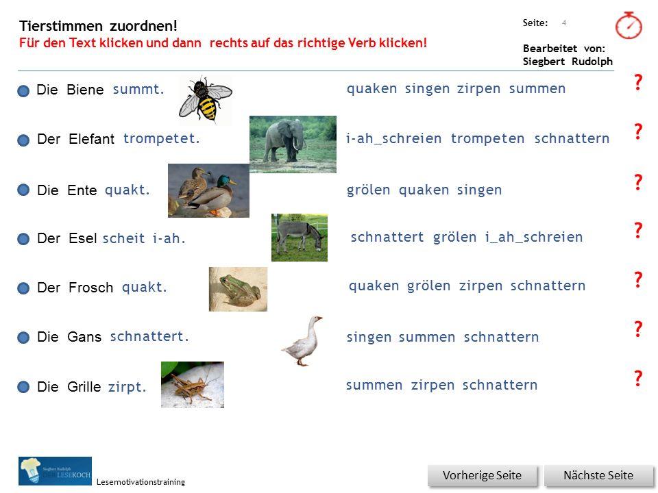 Übungsart: Seite: Bearbeitet von: Siegbert Rudolph Lesemotivationstraining Tierstimmen zuordnen! Für den Text klicken und dann rechts auf das richtige