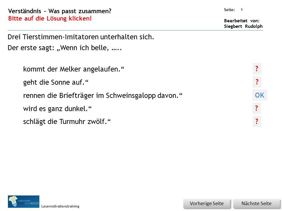Übungsart: Seite: Bearbeitet von: Siegbert Rudolph Lesemotivationstraining 9 Verständnis – Was passt zusammen? Bitte auf die Lösung klicken! Nächste S