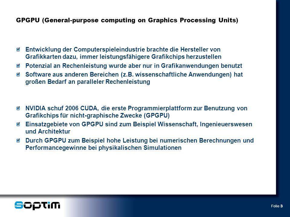 Folie 3 Entwicklung der Computerspieleindustrie brachte die Hersteller von Grafikkarten dazu, immer leistungsfähigere Grafikchips herzustellen Potenzial an Rechenleistung wurde aber nur in Grafikanwendungen benutzt Software aus anderen Bereichen (z.B.
