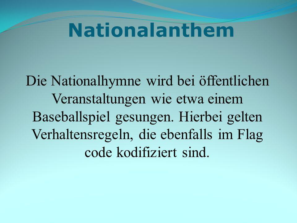Die Nationalhymne wird bei öffentlichen Veranstaltungen wie etwa einem Baseballspiel gesungen. Hierbei gelten Verhaltensregeln, die ebenfalls im Flag