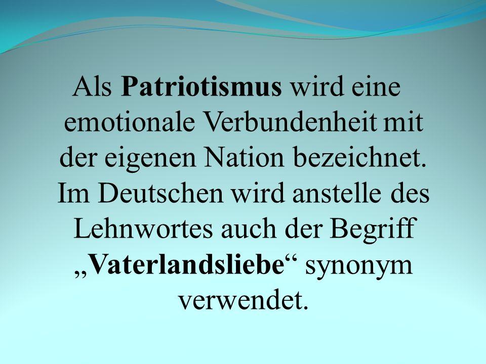 """Als Patriotismus wird eine emotionale Verbundenheit mit der eigenen Nation bezeichnet. Im Deutschen wird anstelle des Lehnwortes auch der Begriff """"Vat"""