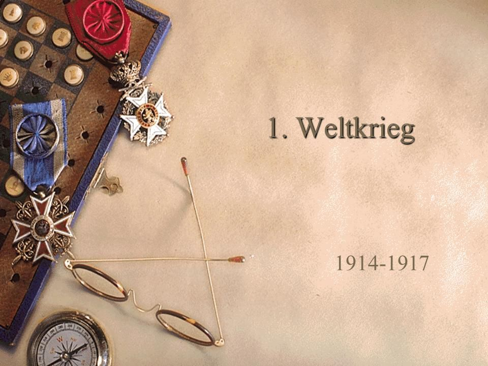 1. Weltkrieg 1914-1917