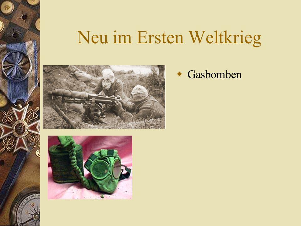 Neu im Ersten Weltkrieg  Gasbomben