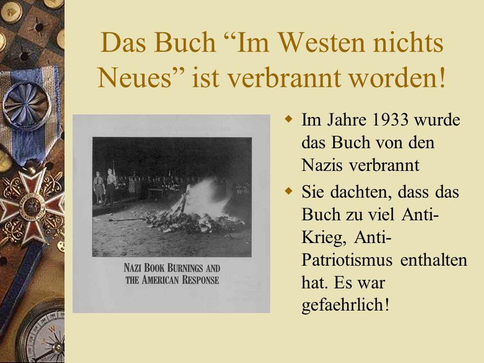 Das Buch Im Westen nichts Neues ist verbrannt worden.