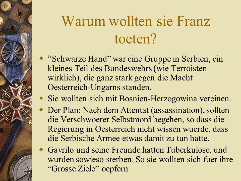 Warum wollten sie Franz toeten.