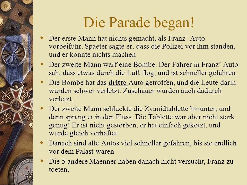 Die Parade began.  Der erste Mann hat nichts gemacht, als Franz' Auto vorbeifuhr.