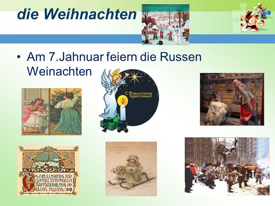 die Weihnachten Am 7.Jahnuar feiern die Russen Weinachten