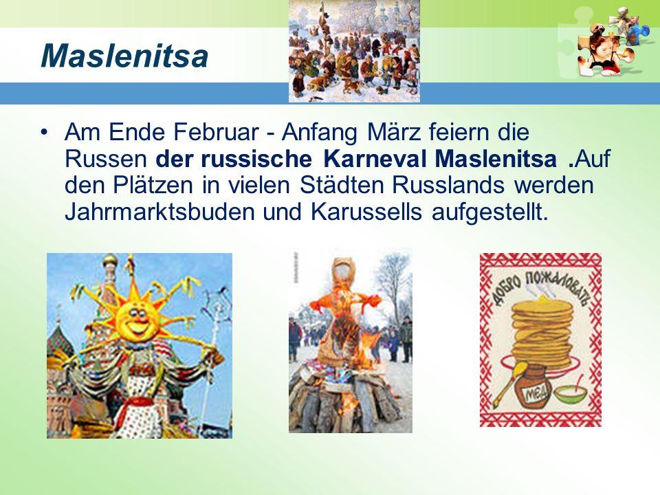 Maslenitsa Am Ende Februar - Anfang März feiern die Russen der russische Karneval Maslenitsa.Auf den Plätzen in vielen Städten Russlands werden Jahrmarktsbuden und Karussells aufgestellt.