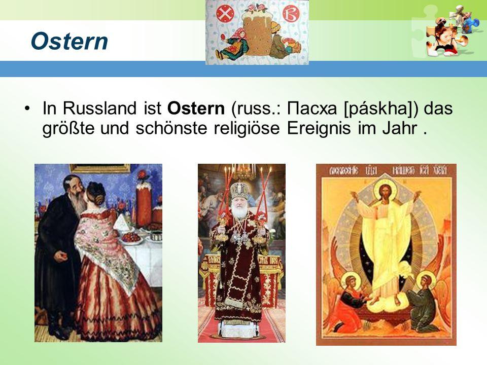 Ostern In Russland ist Ostern (russ.: Пасха [páskha]) das größte und schönste religiöse Ereignis im Jahr.