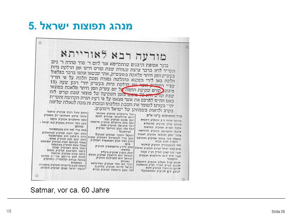 Slide 36 V2 5. מנהג תפוצות ישראל Satmar, vor ca. 60 Jahre