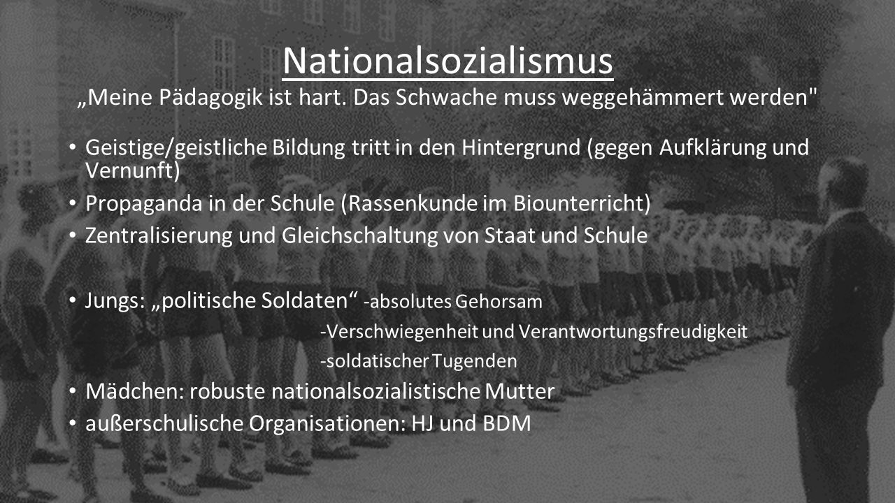 """3 Nationalsozialismus """"Meine Pädagogik ist hart."""