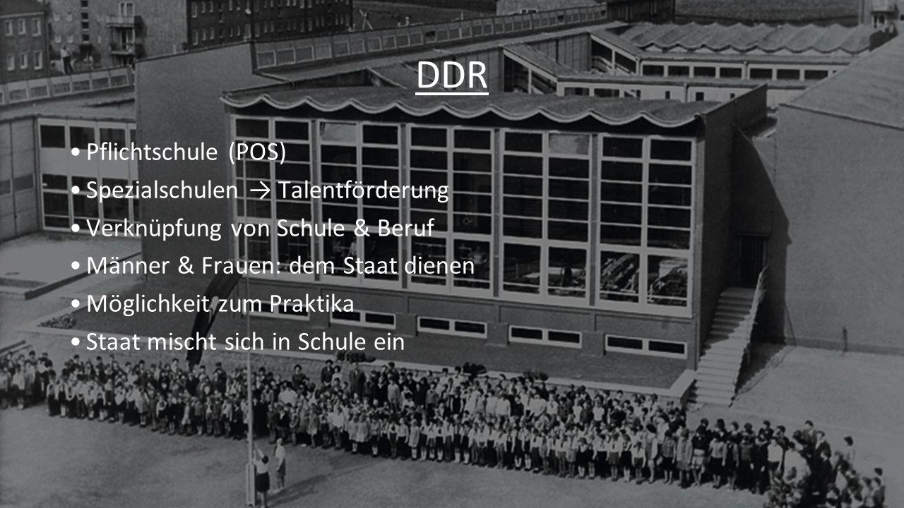 4 DDR Pflichtschule (POS) Spezialschulen → Talentförderung Verknüpfung von Schule & Beruf Männer & Frauen: dem Staat dienen Möglichkeit zum Praktika Staat mischt sich in Schule ein
