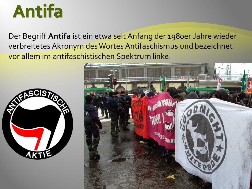 Der Begriff Antifa ist ein etwa seit Anfang der 1980er Jahre wieder verbreitetes Akronym des Wortes Antifaschismus und bezeichnet vor allem im antifaschistischen Spektrum linke.