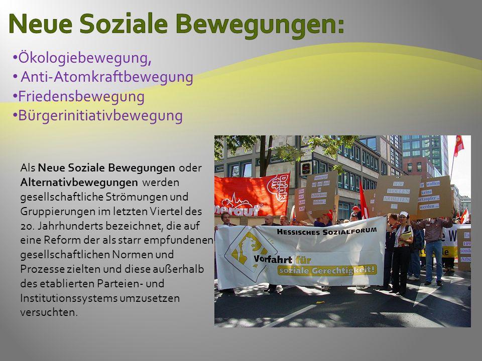 Als Neue Soziale Bewegungen oder Alternativbewegungen werden gesellschaftliche Strömungen und Gruppierungen im letzten Viertel des 20.