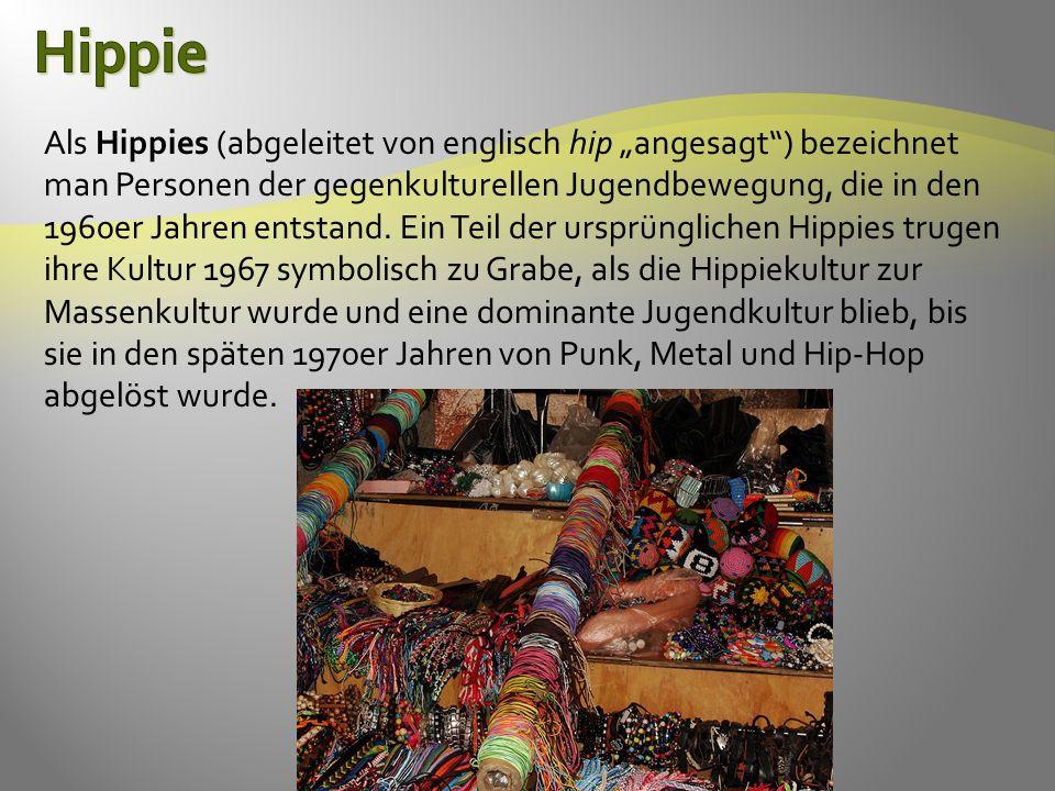 """Als Hippies (abgeleitet von englisch hip """"angesagt ) bezeichnet man Personen der gegenkulturellen Jugendbewegung, die in den 1960er Jahren entstand."""