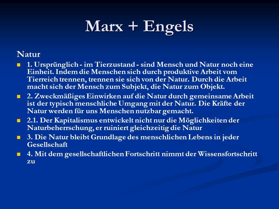 Marx + Engels Natur 1. Ursprünglich - im Tierzustand - sind Mensch und Natur noch eine Einheit.
