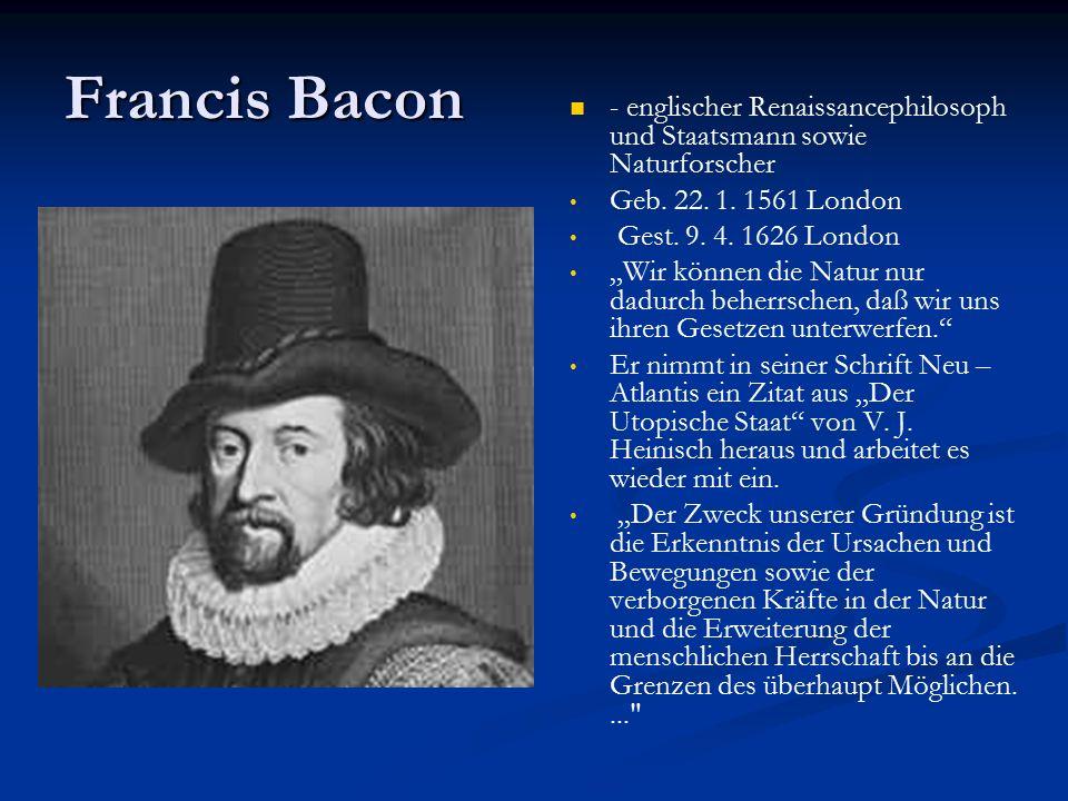 Francis Bacon - englischer Renaissancephilosoph und Staatsmann sowie Naturforscher Geb.