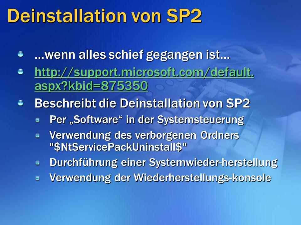 Deinstallation von SP2 …wenn alles schief gegangen ist… http://support.microsoft.com/default. aspx?kbid=875350 http://support.microsoft.com/default. a