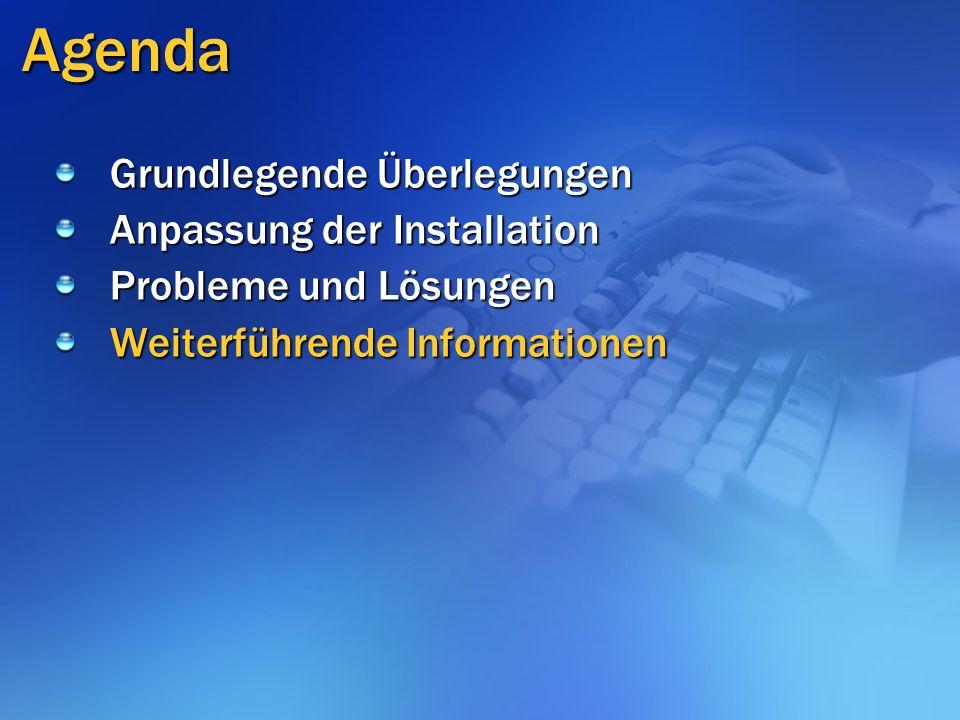 Agenda Grundlegende Überlegungen Anpassung der Installation Probleme und Lösungen Weiterführende Informationen