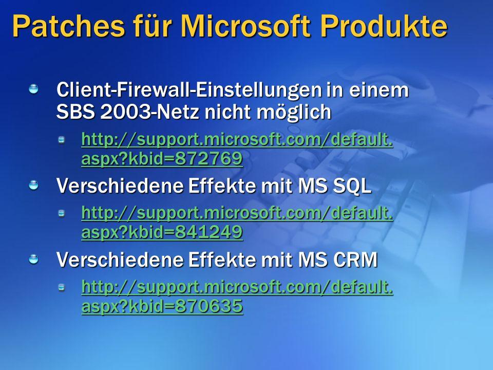 Patches für Microsoft Produkte Client-Firewall-Einstellungen in einem SBS 2003-Netz nicht möglich http://support.microsoft.com/default.