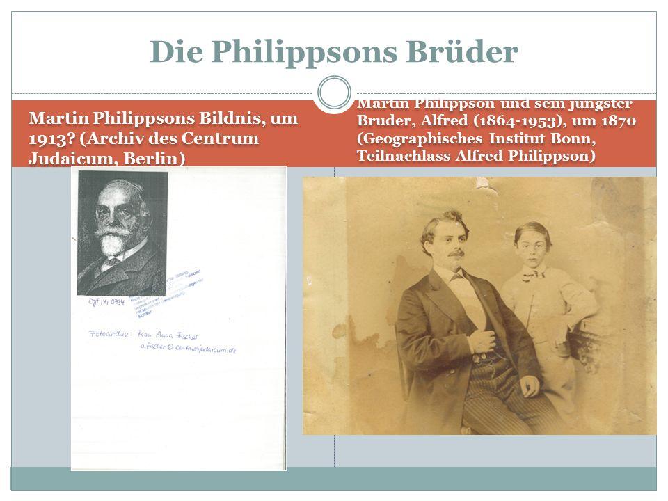 Martin Philippsons Bildnis, um 1913? (Archiv des Centrum Judaicum, Berlin) Martin Philippson und sein jüngster Bruder, Alfred (1864-1953), um 1870 (Ge