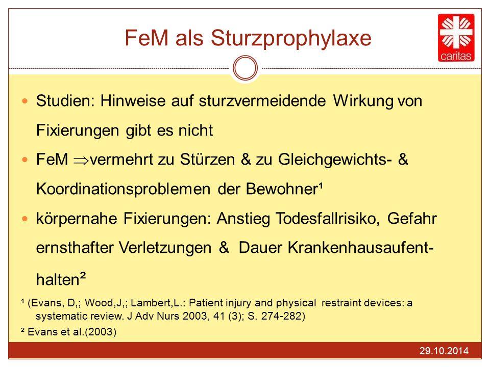 FeM als Sturzprophylaxe Studien: Hinweise auf sturzvermeidende Wirkung von Fixierungen gibt es nicht FeM  vermehrt zu Stürzen & zu Gleichgewichts- &