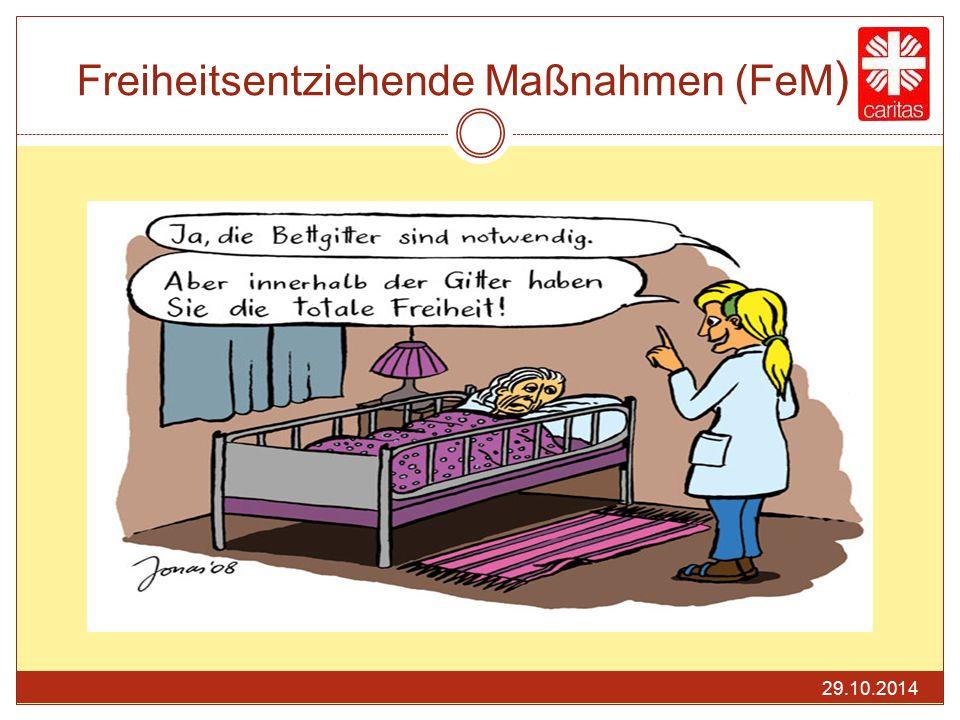 Freiheitsentziehende Maßnahmen (FeM ) 29.10.2014