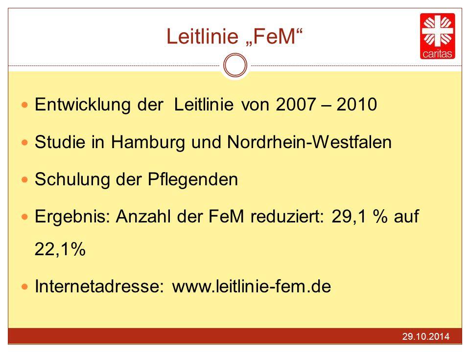 """Leitlinie """"FeM"""" Entwicklung der Leitlinie von 2007 – 2010 Studie in Hamburg und Nordrhein-Westfalen Schulung der Pflegenden Ergebnis: Anzahl der FeM r"""