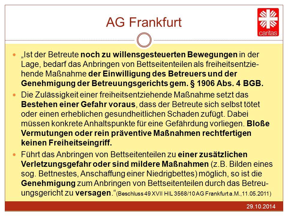 """AG Frankfurt """"Ist der Betreute noch zu willensgesteuerten Bewegungen in der Lage, bedarf das Anbringen von Bettseitenteilen als freiheitsentzie- hende"""