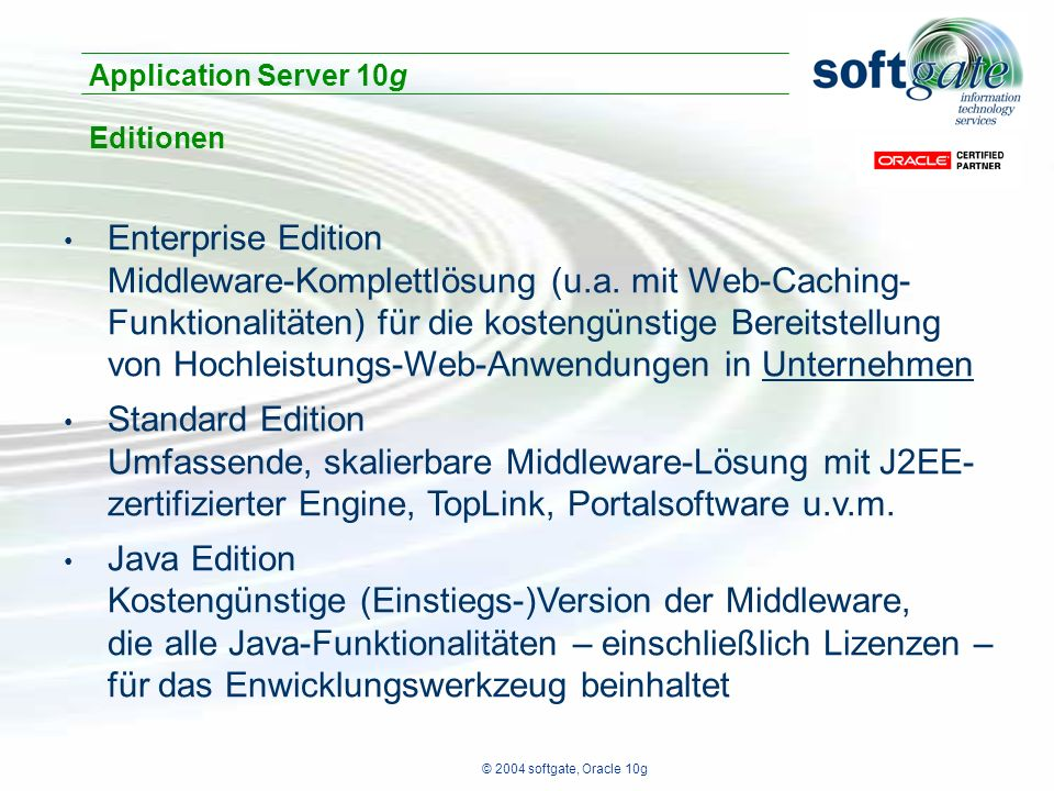 © 2004 softgate, Oracle 10g Enterprise Edition Middleware-Komplettlösung (u.a.