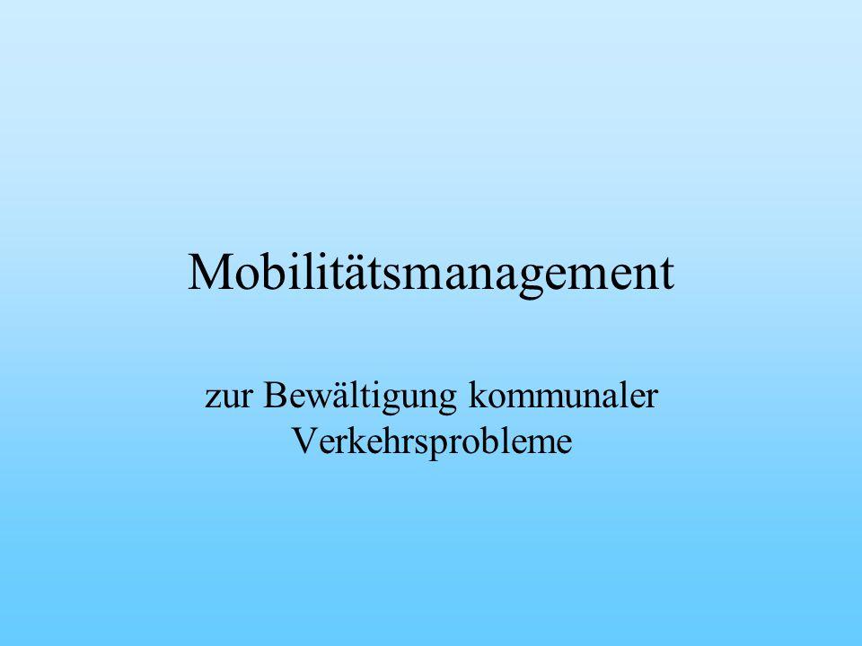 Mobilitätsmanagement zur Bewältigung kommunaler Verkehrsprobleme