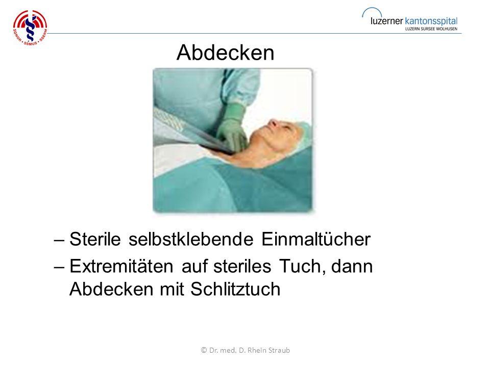 Abdecken –Sterile selbstklebende Einmaltücher –Extremitäten auf steriles Tuch, dann Abdecken mit Schlitztuch © Dr.