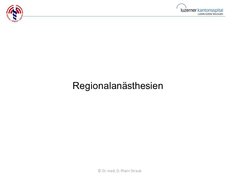 Regionalanästhesien © Dr. med. D. Rhein Straub
