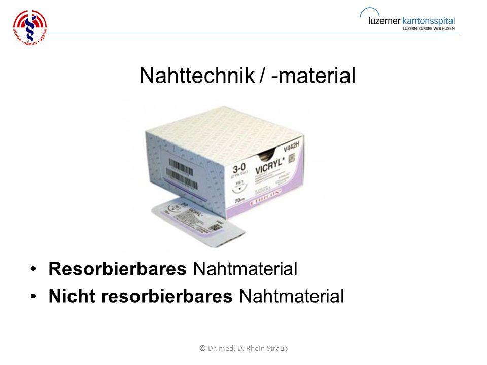 Nahttechnik / -material Resorbierbares Nahtmaterial Nicht resorbierbares Nahtmaterial © Dr.