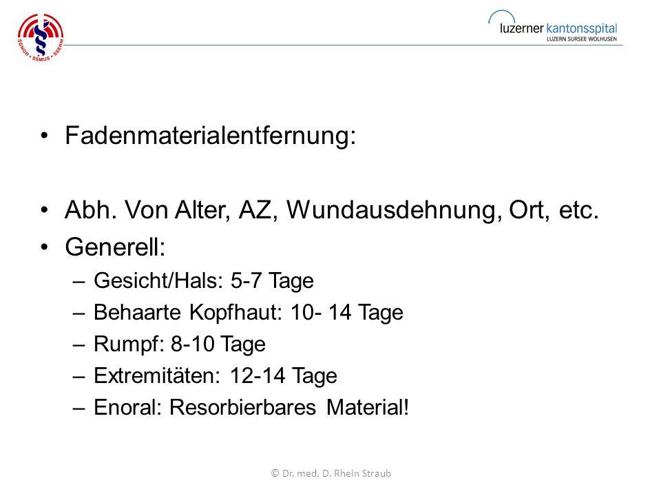 Fadenmaterialentfernung: Abh. Von Alter, AZ, Wundausdehnung, Ort, etc.