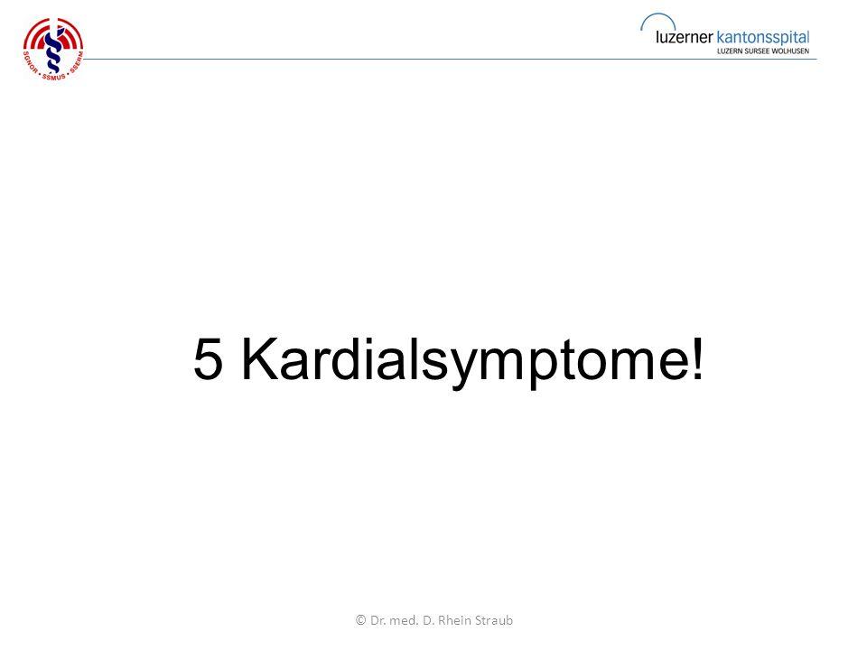 5 Kardialsymptome! © Dr. med. D. Rhein Straub