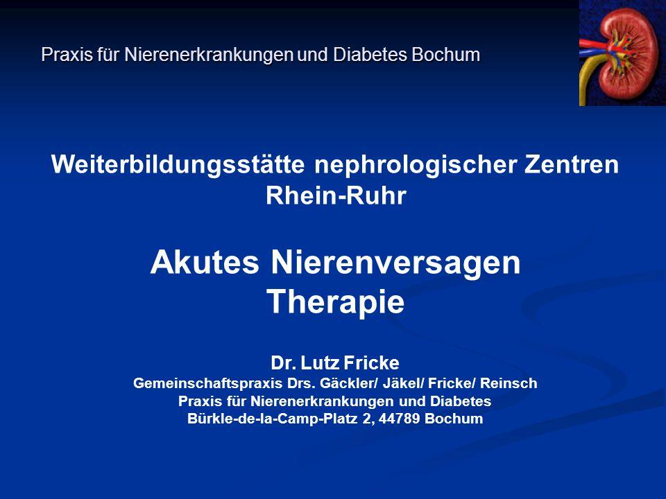 Praxis für Nierenerkrankungen und Diabetes Bochum Weiterbildungsstätte nephrologischer Zentren Rhein-Ruhr Akutes Nierenversagen Therapie Dr. Lutz Fric