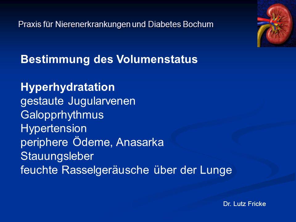 Praxis für Nierenerkrankungen und Diabetes Bochum Dr. Lutz Fricke Bestimmung des Volumenstatus Hyperhydratation gestaute Jugularvenen Galopprhythmus H