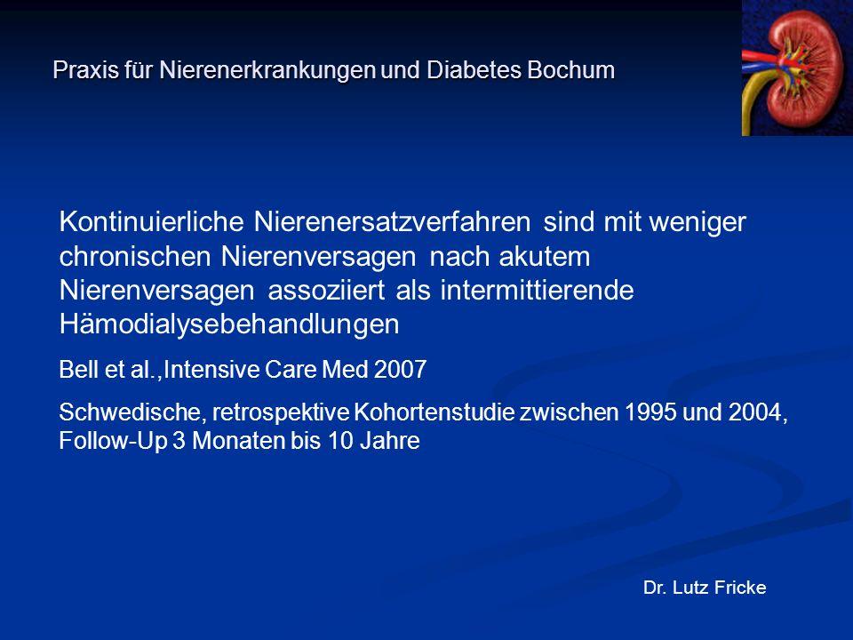 Praxis für Nierenerkrankungen und Diabetes Bochum Dr. Lutz Fricke Kontinuierliche Nierenersatzverfahren sind mit weniger chronischen Nierenversagen na