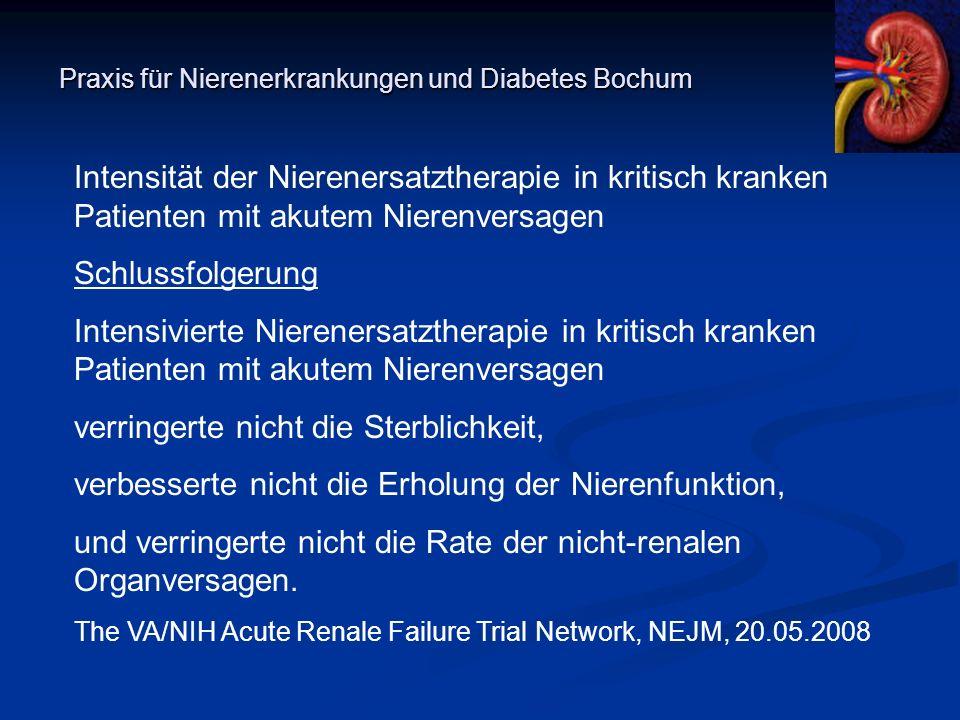 Praxis für Nierenerkrankungen und Diabetes Bochum Intensität der Nierenersatztherapie in kritisch kranken Patienten mit akutem Nierenversagen Schlussf