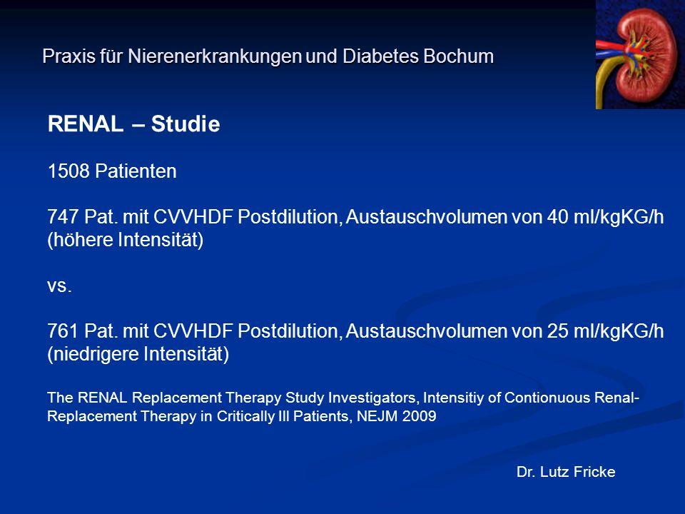 Praxis für Nierenerkrankungen und Diabetes Bochum Dr. Lutz Fricke RENAL – Studie 1508 Patienten 747 Pat. mit CVVHDF Postdilution, Austauschvolumen von