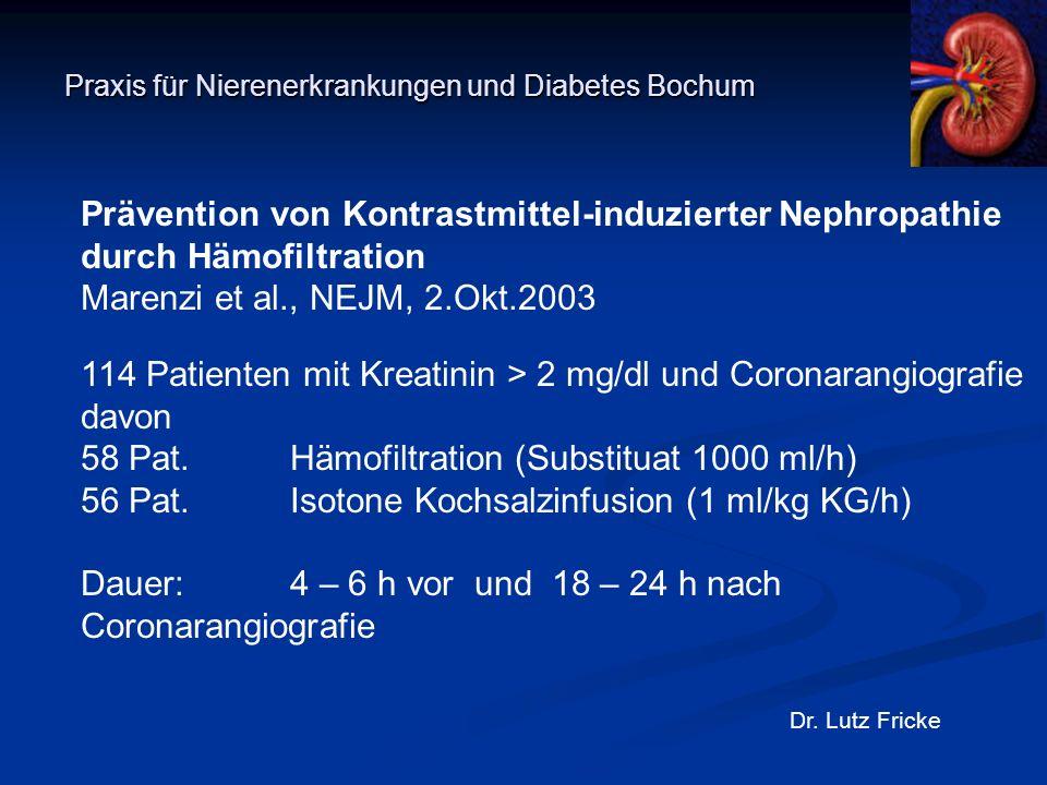 Praxis für Nierenerkrankungen und Diabetes Bochum Dr. Lutz Fricke Prävention von Kontrastmittel-induzierter Nephropathie durch Hämofiltration Marenzi