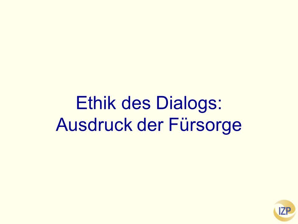 Ethik des Dialogs: Ausdruck der Fürsorge