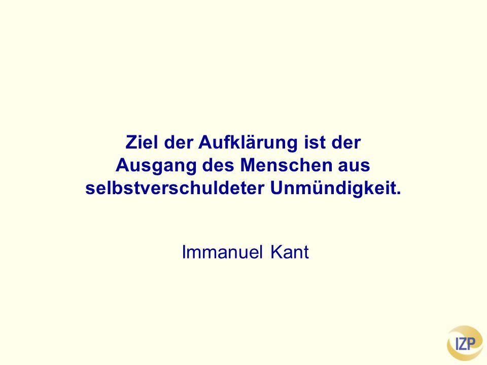 Ziel der Aufklärung ist der Ausgang des Menschen aus selbstverschuldeter Unmündigkeit.