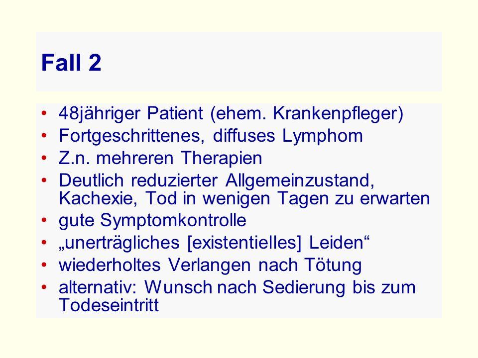 Fall 2 48jähriger Patient (ehem.Krankenpfleger) Fortgeschrittenes, diffuses Lymphom Z.n.