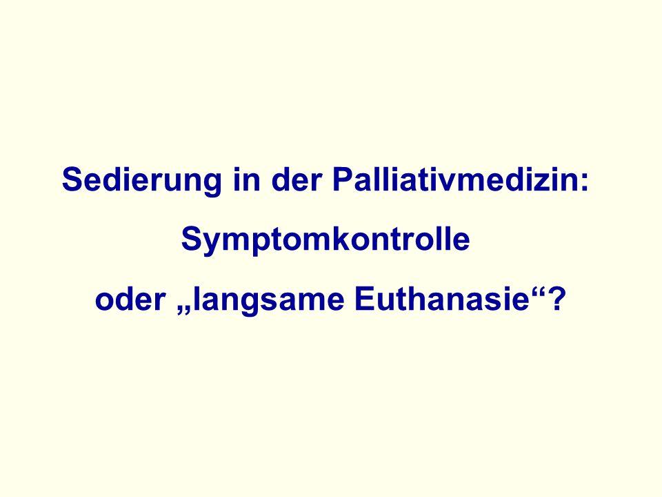 """Sedierung in der Palliativmedizin: Symptomkontrolle oder """"langsame Euthanasie ?"""