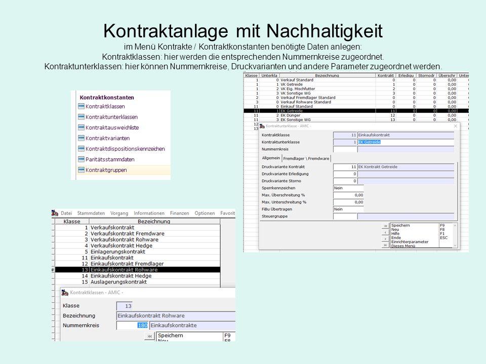 Kontraktanlage mit Nachhaltigkeit im Menü Kontrakte / Kontraktkonstanten benötigte Daten anlegen: Kontraktklassen: hier werden die entsprechenden Nummernkreise zugeordnet.